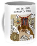 Find The Senior Administration Official Coffee Mug