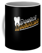 Funny Dentist Quote Dental Assistant Gift Coffee Mug