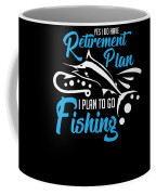 Funny Fishing Yes I Do Have Retirement Plan Gift Coffee Mug