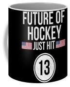 Future Of Ice Hockey Just Hit 13 Teenager Teens Coffee Mug