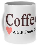 A Gift From God Coffee Mug