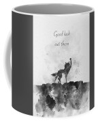 Good Luck Out There Black And White Coffee Mug