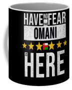 Have No Fear The Omani Is Here Coffee Mug