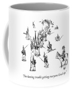 Having Trouble Getting Everyone Lined Up Coffee Mug