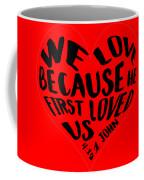 He First Loved Us Coffee Mug by Judy Hall-Folde
