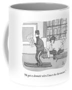 He Gets So Dramatic Coffee Mug