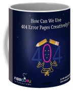 How Can You Turn The 404 Error Pages Interesting And Engaging Coffee Mug