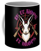 Hunting If It Hops It Drops Funny Rabbit Hunter Gift Idea Coffee Mug