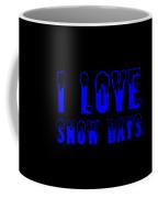 I Love Snow Days Blue Coffee Mug