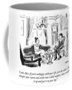 If You're Unhappy Coffee Mug