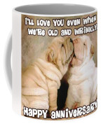 I'll Love You Even When We're Old And Wrinkly Coffee Mug
