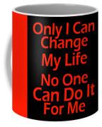 Inspirational Quotes - Life Quotes Coffee Mug