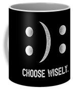 Inspirational Tshirt Happy Or Sad Emoticon Choose Wisely Coffee Mug