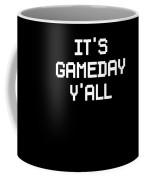 Its Gameday Yall Football Gaming Coffee Mug