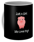 Just A Girl Who Loves Pigs Baby Pig Coffee Mug