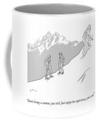 Just Enjoy The Experience Coffee Mug