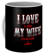 Kayaking Tshirt I Love It When My Wife Lets Me Kayak Funny Coffee Mug