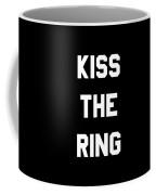 Kiss The Ring Coffee Mug