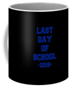 Last Day Of School 2018 Coffee Mug