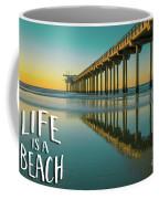 Life Is A Beach Scripps Pier La Jolla San Diego Coffee Mug by Edward Fielding
