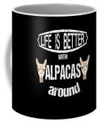 Life Is Better With Alpacas Around Coffee Mug