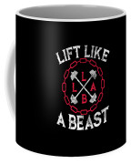 Lift Like A Beast Weightlifting Powerlifting Gym Coffee Mug
