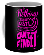 Lost Until Mom Cant Find It Funny Humor Mothers Day Coffee Mug