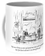 More I Can Skim Off The Top Coffee Mug