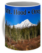 Mount Hood Oregon In Winter 01 Coffee Mug