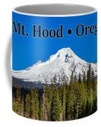 Mount Hood Oregon In Winter 02 Coffee Mug