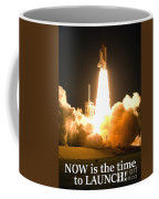 Now Is The Time To Launch Coffee Mug