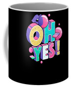 Oh Yess Good Old Times Born In The 90s Gift Or Present Coffee Mug