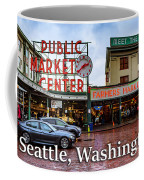 Pikes Place Public Market Center Seattle Washington Coffee Mug