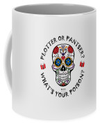 Plotter Or Pantser - What's Your Poison? Coffee Mug