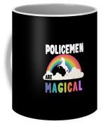 Policemen Are Magical Coffee Mug