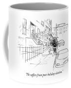 Post Holiday Elation Coffee Mug