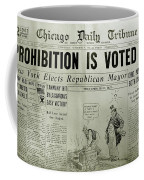 Prohibition Voted Out Coffee Mug