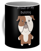 Proud Of My Bulldog Coffee Mug