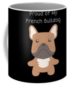 Proud Of My French Bulldog Coffee Mug