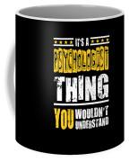 Psychologist You Wouldnt Understand Coffee Mug