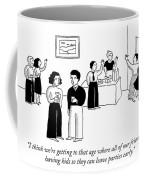 Reasons For Having Kids Coffee Mug