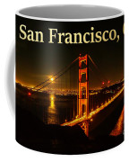 San Francisco Ca Golden Gate Bridge At Night Coffee Mug