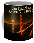 San Francisco Golden Gate Bridge At Night Coffee Mug