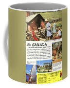 See Canada, So Near In Miles, So Far In Foreign Flavour 1949 Ad By Canadian Government Travel Bureau Coffee Mug