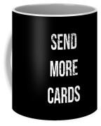 Send More Cards Snail Mail Funny Coffee Mug