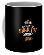 Shar Pei Funny Dog Saying Humor Dogs Gift Coffee Mug