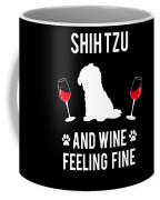 Shih Tzu And Wine Feeling Fine Dog Lover Coffee Mug