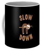 Slow Down Sloth Coffee Mug