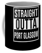 Straight Outta Port Glasgow Coffee Mug