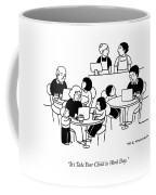 Take Your Child To Work Day Coffee Mug